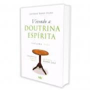 Vivendo a Doutrina Espírita - Vol. III