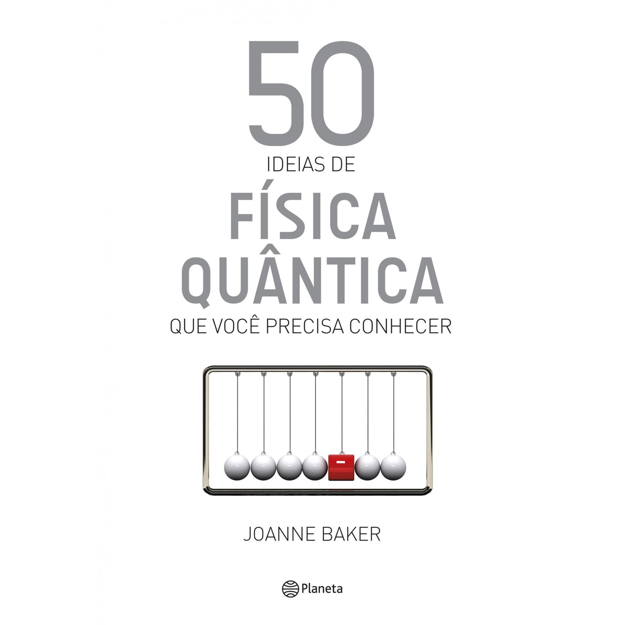 50 Ideias de Física Quântica Que Você Precisa Conhecer
