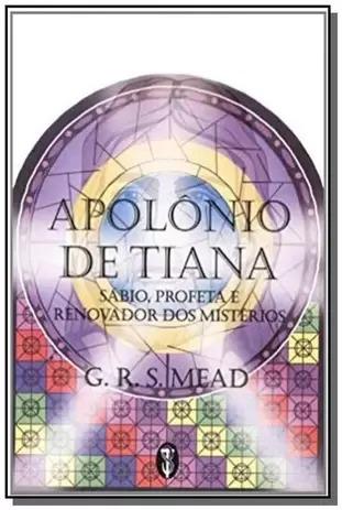 Apolônio de Tiana - Sábio, Profeta e Renovador dos Mistérios