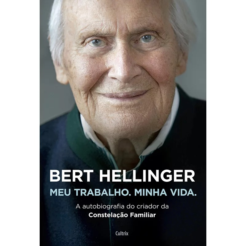 Bert Hellinger: Meu Trabalho. Minha Vida.