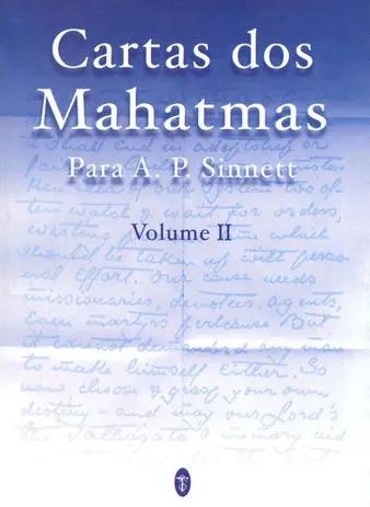 Cartas Dos Mahatmas Para A. P. Sinnett - Vol. II