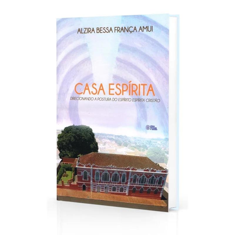 Casa Espírita - Direcionando A Postura Do Espirito Espírita Crtistão