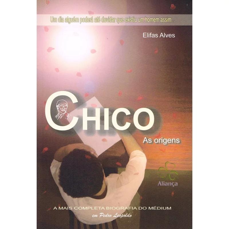 Chico, As Origens