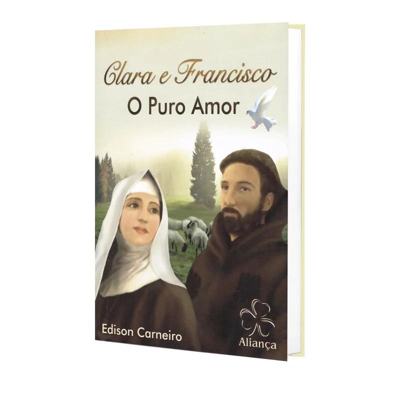 Clara E Francisco - O Puro Amor