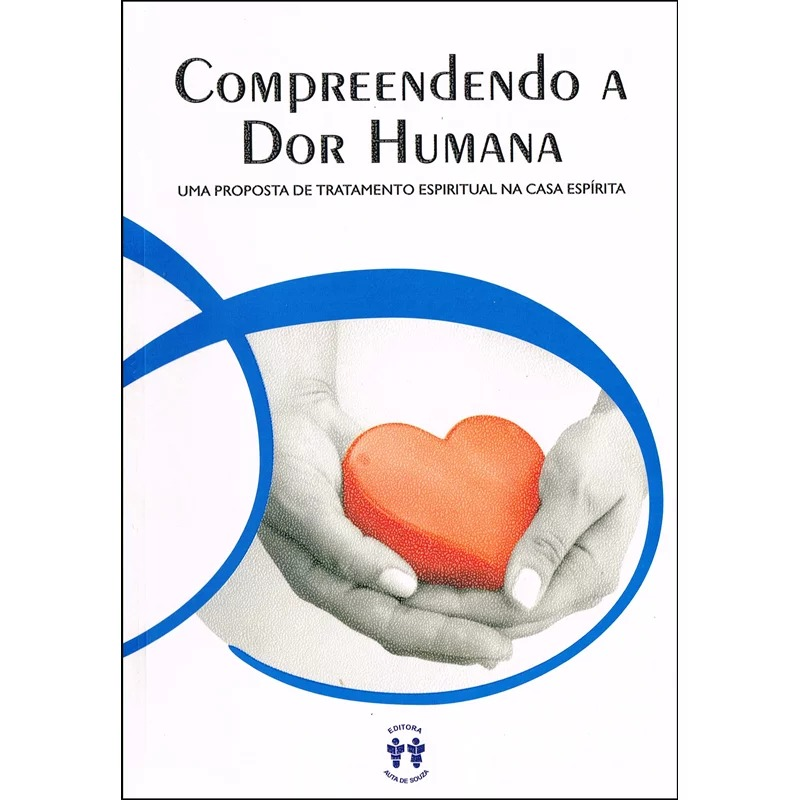 Compreendendo A Dor Humana
