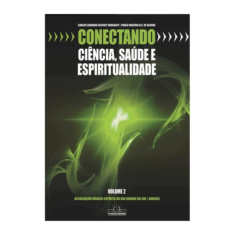 Conectando Ciência, Saúde E Espiritualidade - Vol. 2