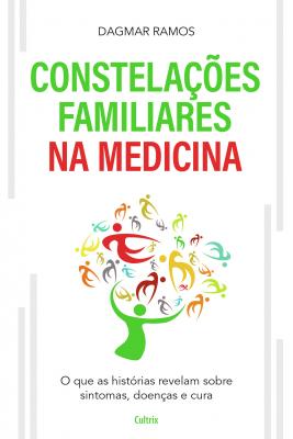 Constelacoes Familiares Na Medicina (As)