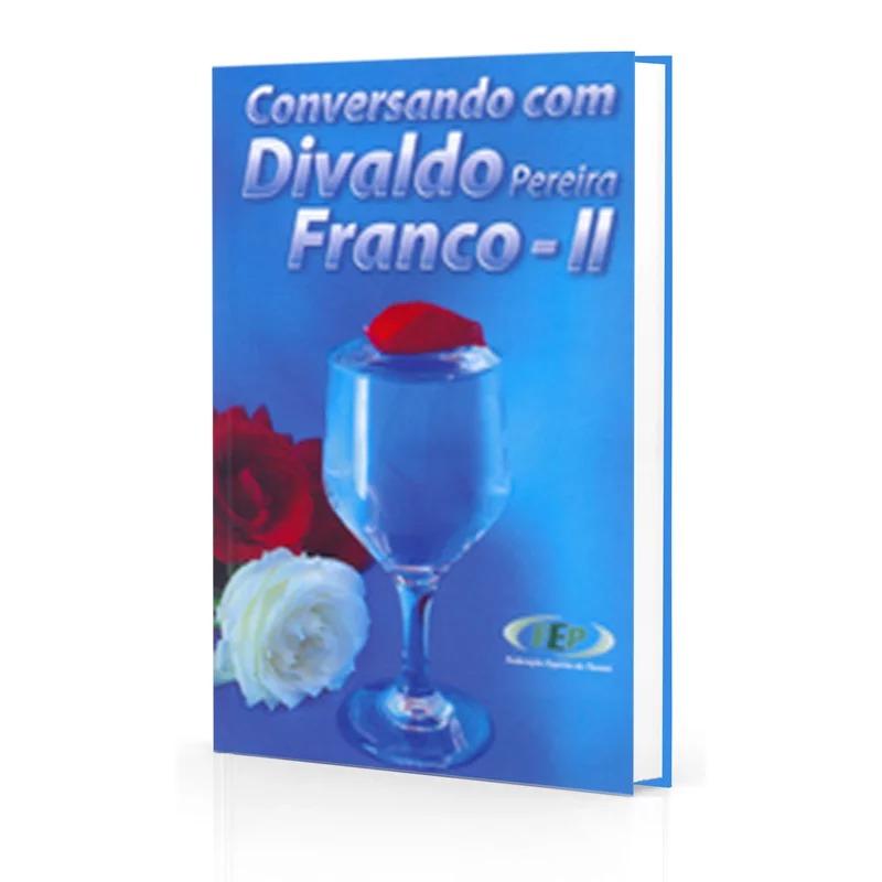 Conversando Com Divaldo Pereira Franco - Ii