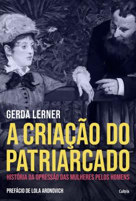 Criacao Do Patriarcado (A)