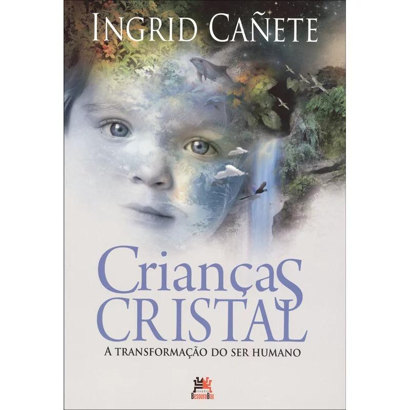 Crianças Cristal - A Transformação Do Ser Humano