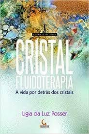 Cristalfluidoterapia: A Vida Por Detrás Dos Cristais