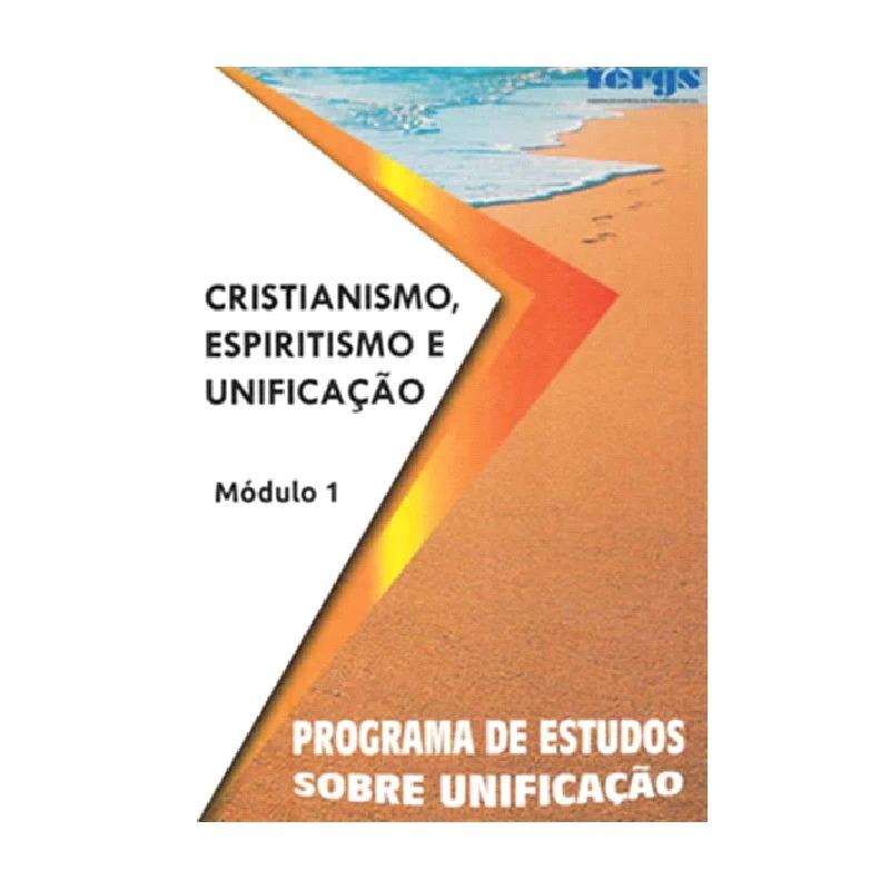 Cristianismo, Espiritismo E Unificação - Módulo I