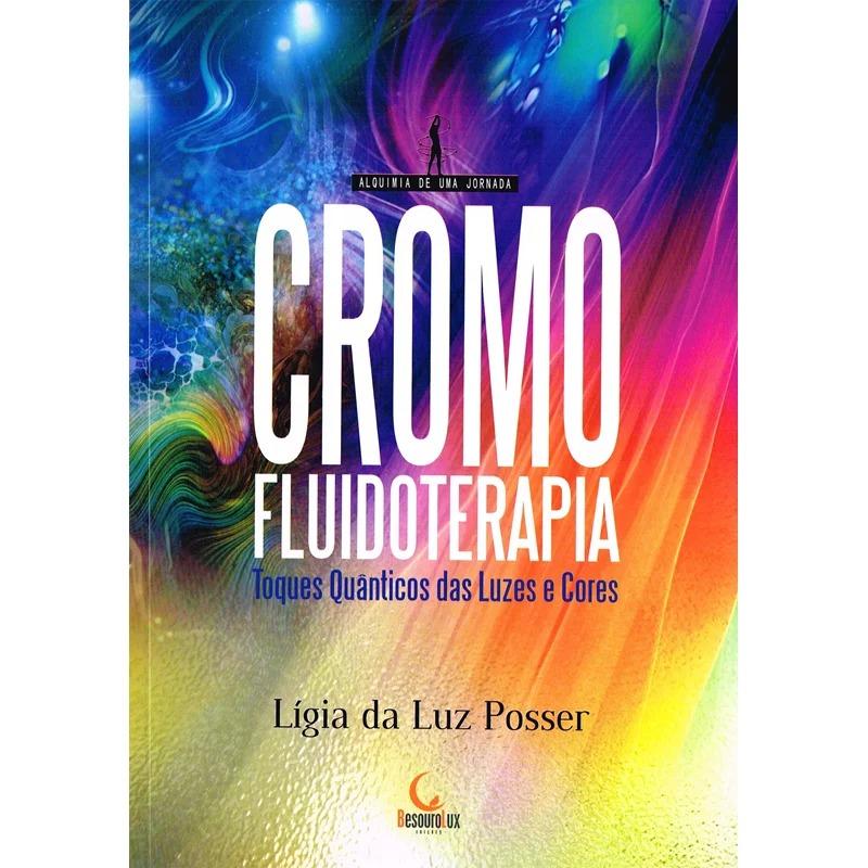 Cromofluidoterapia - Toques Quânticos Através Das Luzes E Cores