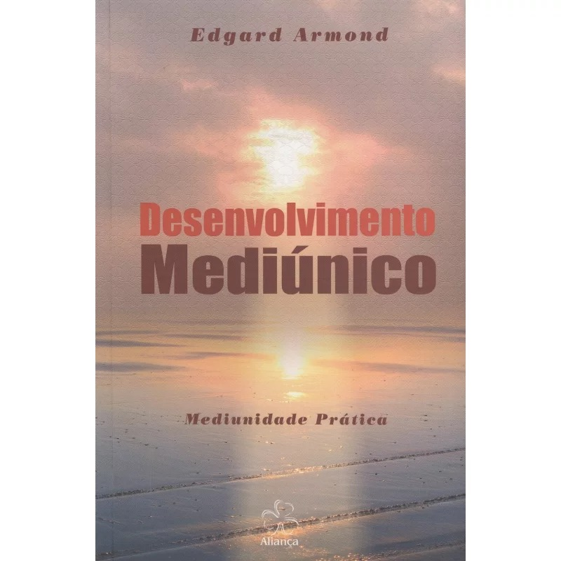 Desenvolvimento Mediúnico - Mediunidade Prática