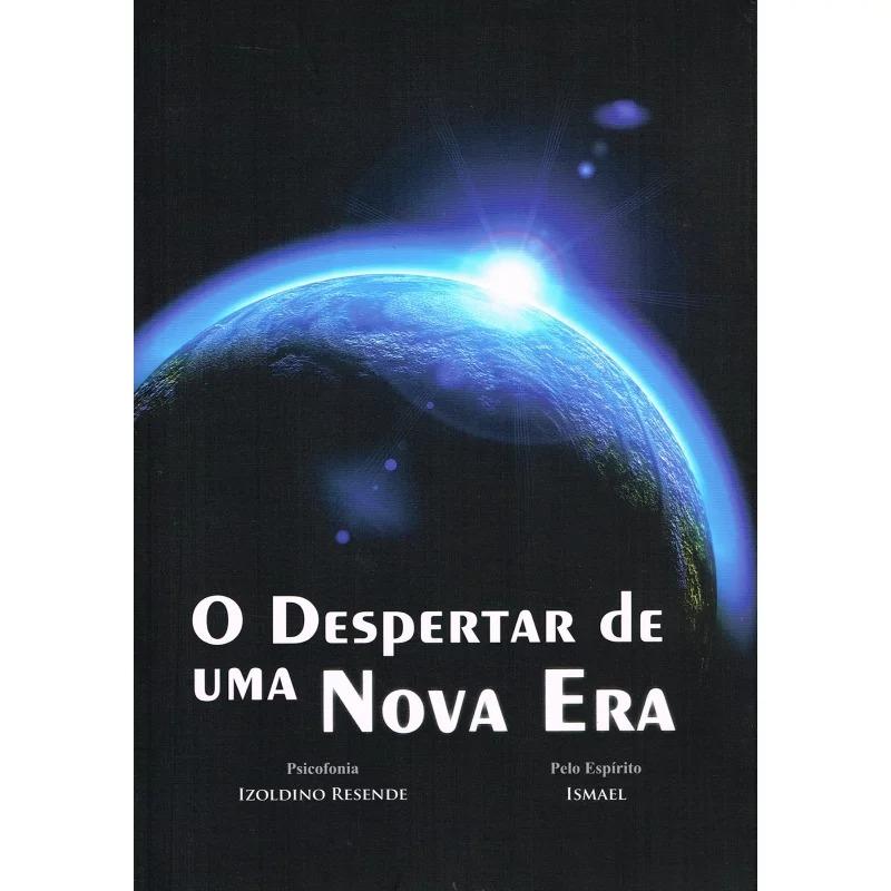 DESPERTAR DE UMA NOVA ERA (O)