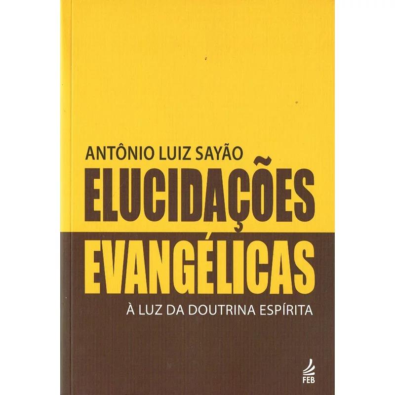 Elucidações Evangélicas - Nova Edição