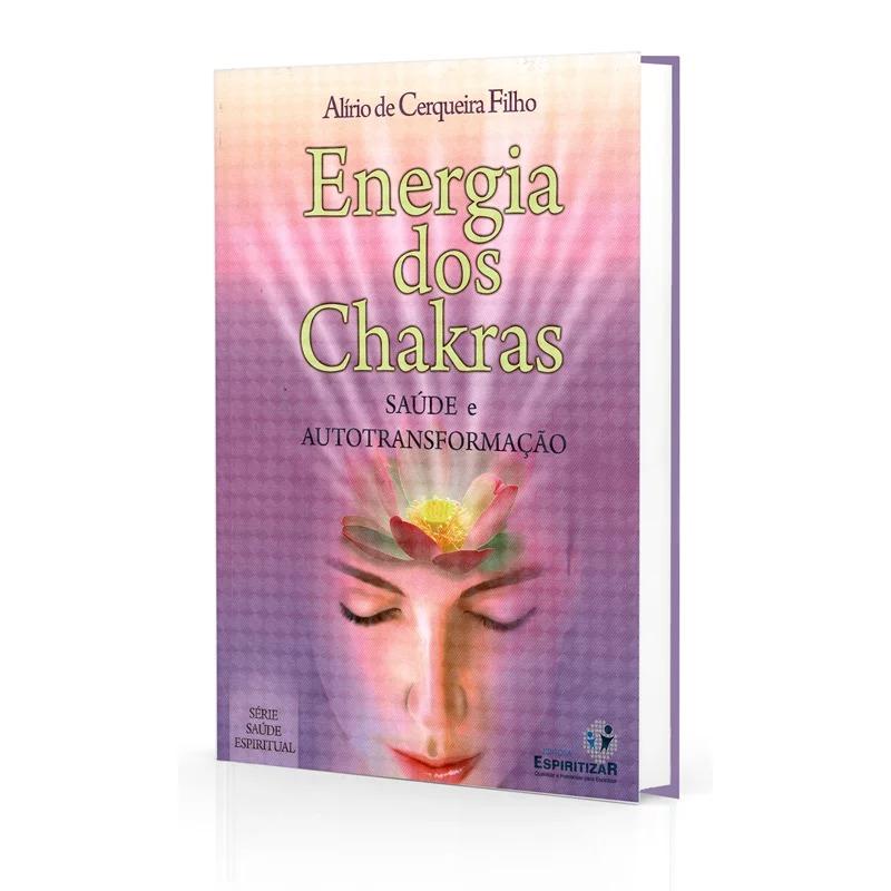 Energia Dos Chakras - Saúde E Autotransformação