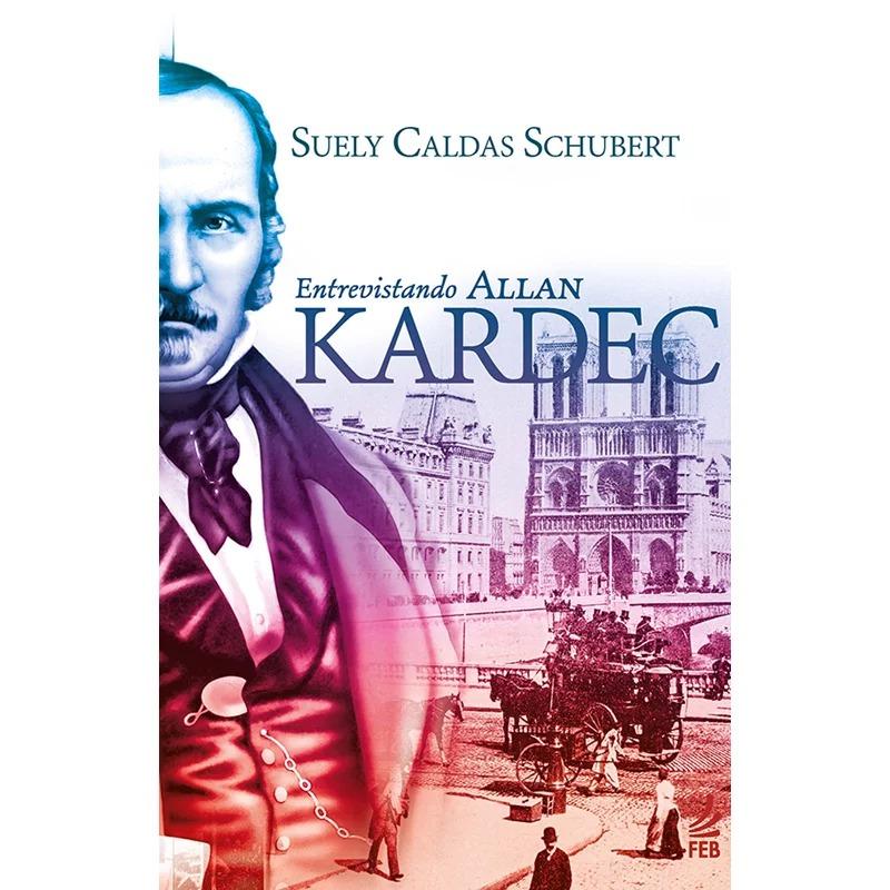 Entrevistando Allan Kardec - Nova Edição