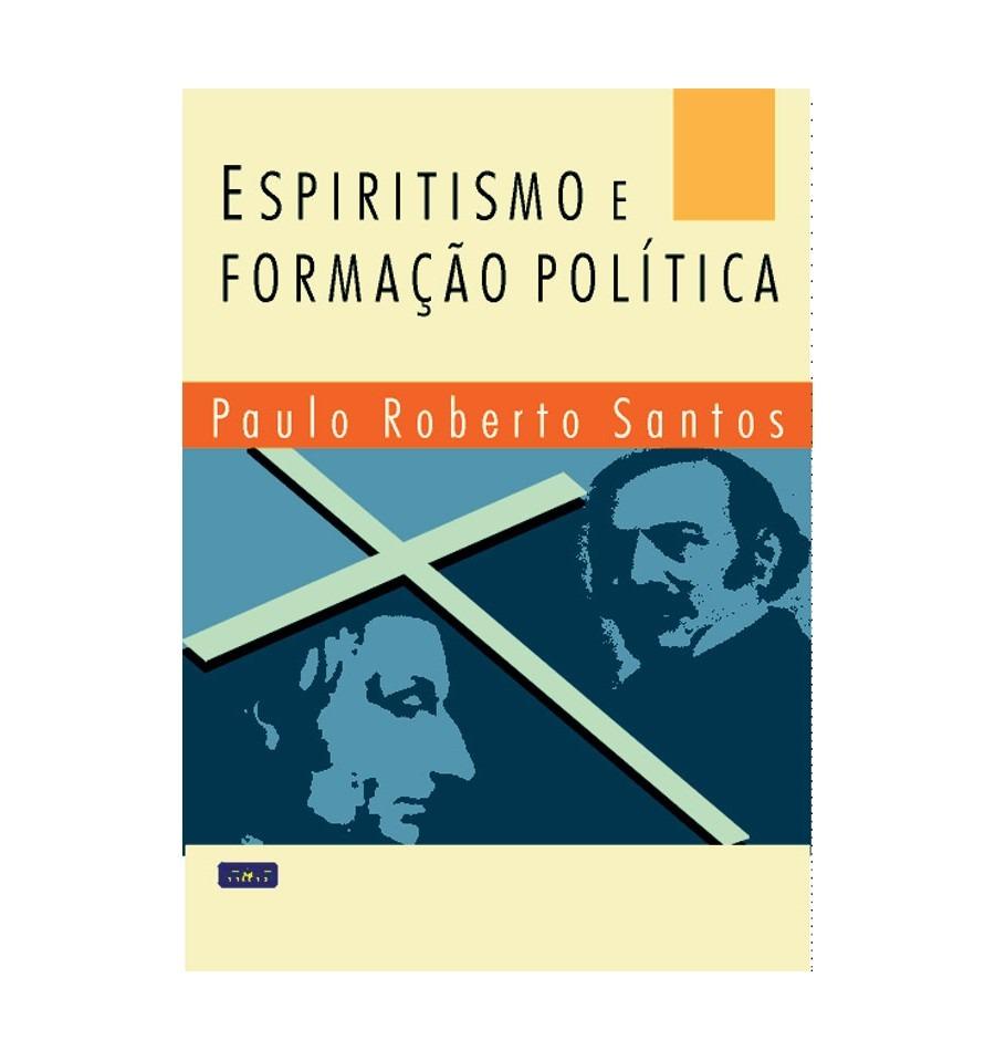 ESPIRITISMO E FORMAÇÃO POLÍTICA