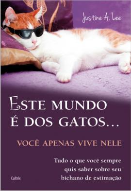 Este Mundo E Dos Gatos... Voce Apenas Vive Nele