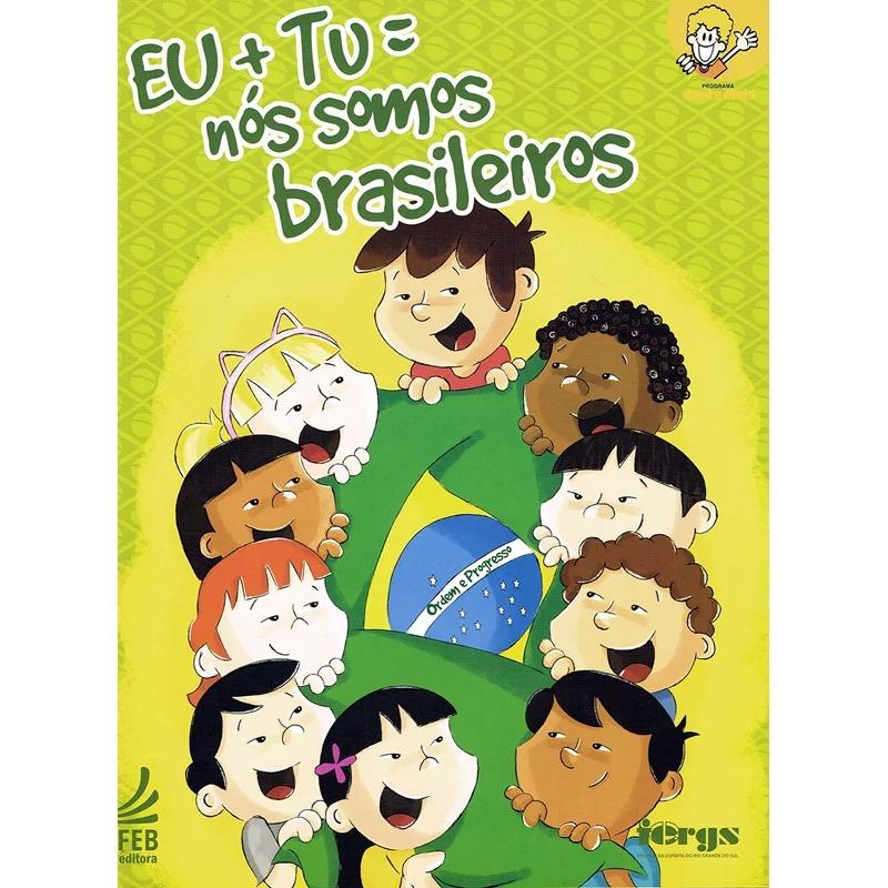 Eu + Tu = Nós Somos Brasileiros