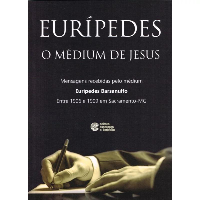 Eurípedes O Médium De Jesus