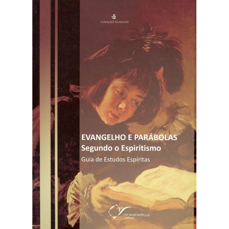 Evangelho E Parábolas Segundo O Espiritismo