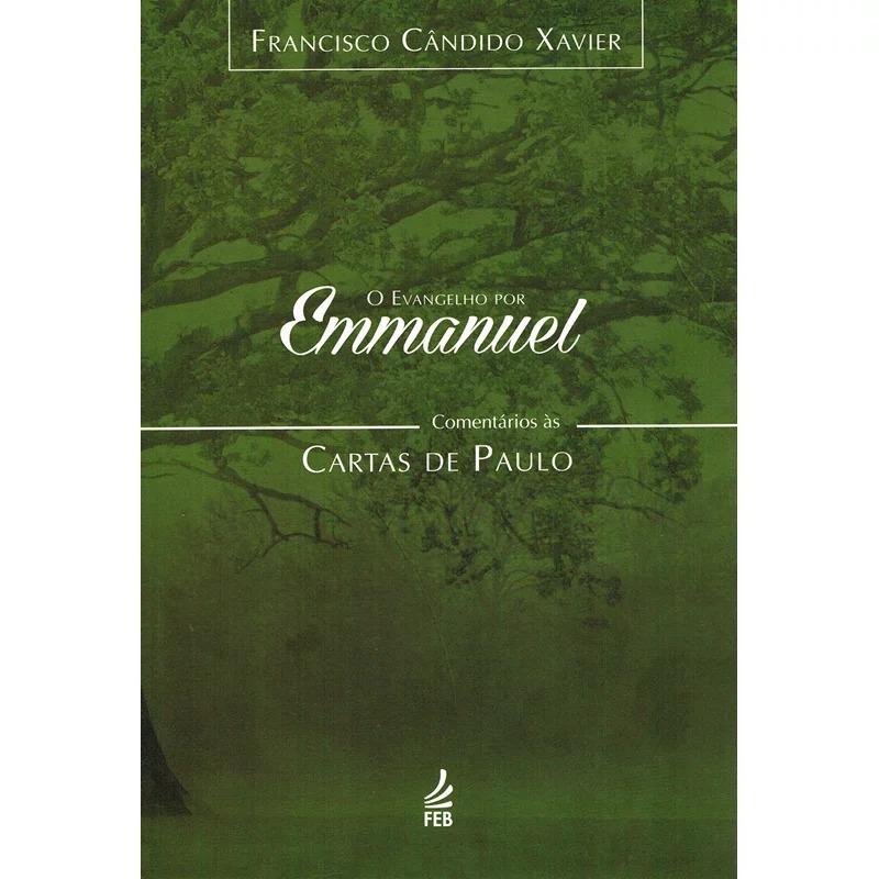 Evangelho Por Emmanuel (O) - Comentários Às Cartas De Paulo