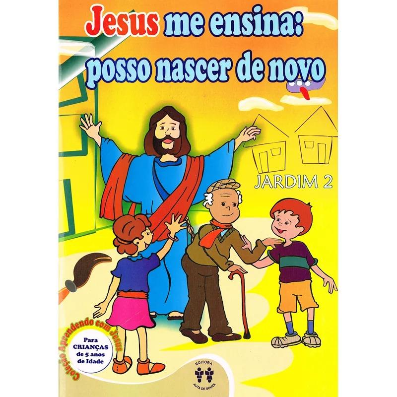 Jesus Me Ensina: Posso Nascer De Novo - Jardim Ii