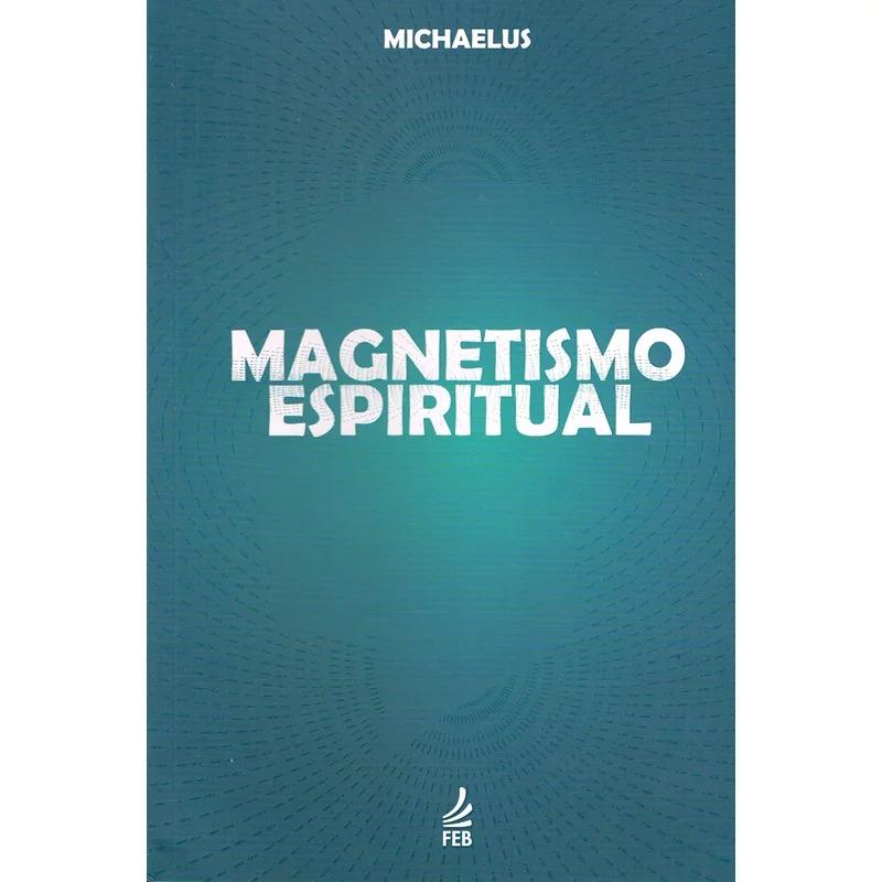Magnetismo Espiritual - Nova Edição