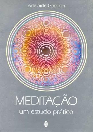 Meditação - Um Estudo Prático