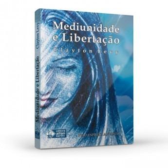 Mediunidade E Libertação