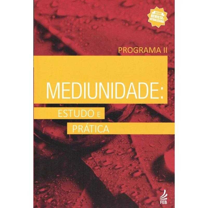 Mediunidade: Estudo e Prática - Programa II (Novo Projeto)