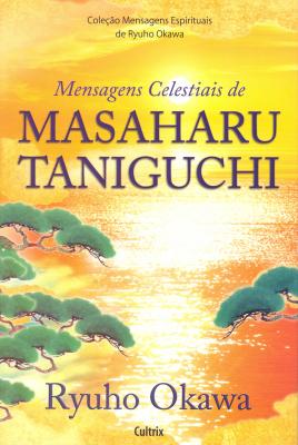 Mensagens Celestiais De Masaharu Taniguchi