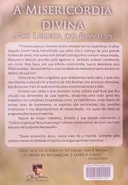 MISERICÓRDIA DIVINA NOS LIBERTA DO PASSADO (A)