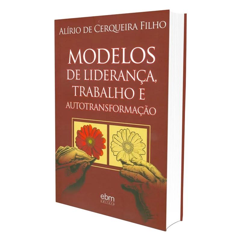Modelos De Liderança, Trabalho E Autotransformação