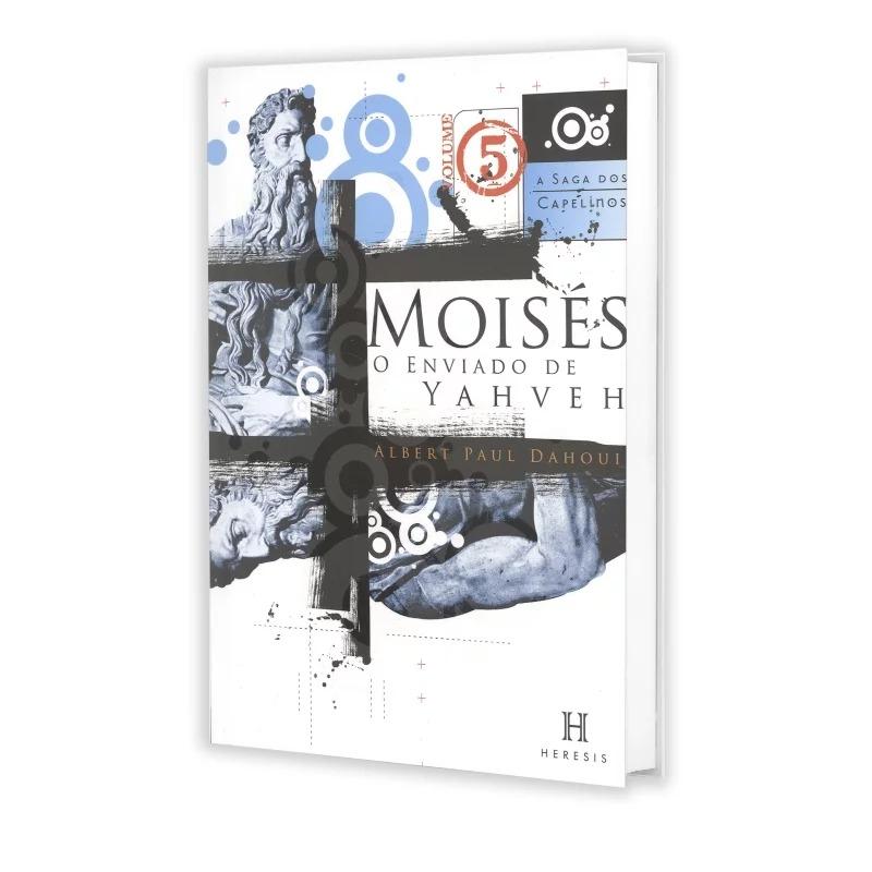 Moisés, o Enviado de Yahveh