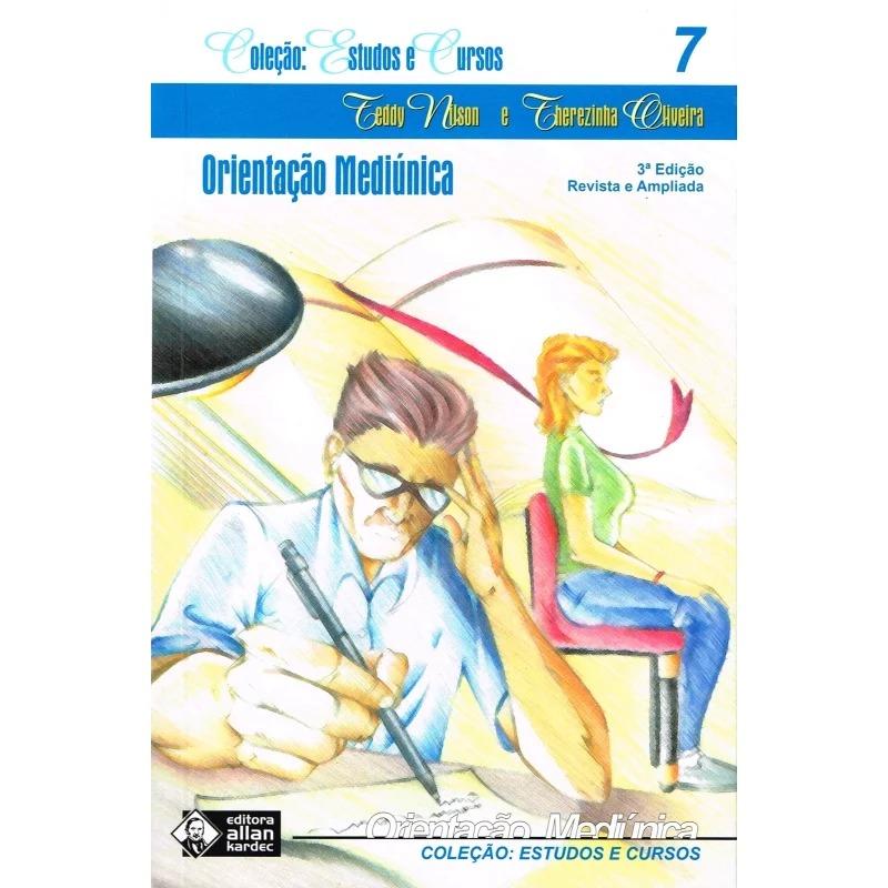 Orientação Mediúnica - Estudos e Cursos - Vol. 7