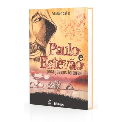 Paulo e Estevão Para Jovens Leitores
