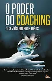 Poder Do Coaching: Sua Vida Em Suas Mãos, O