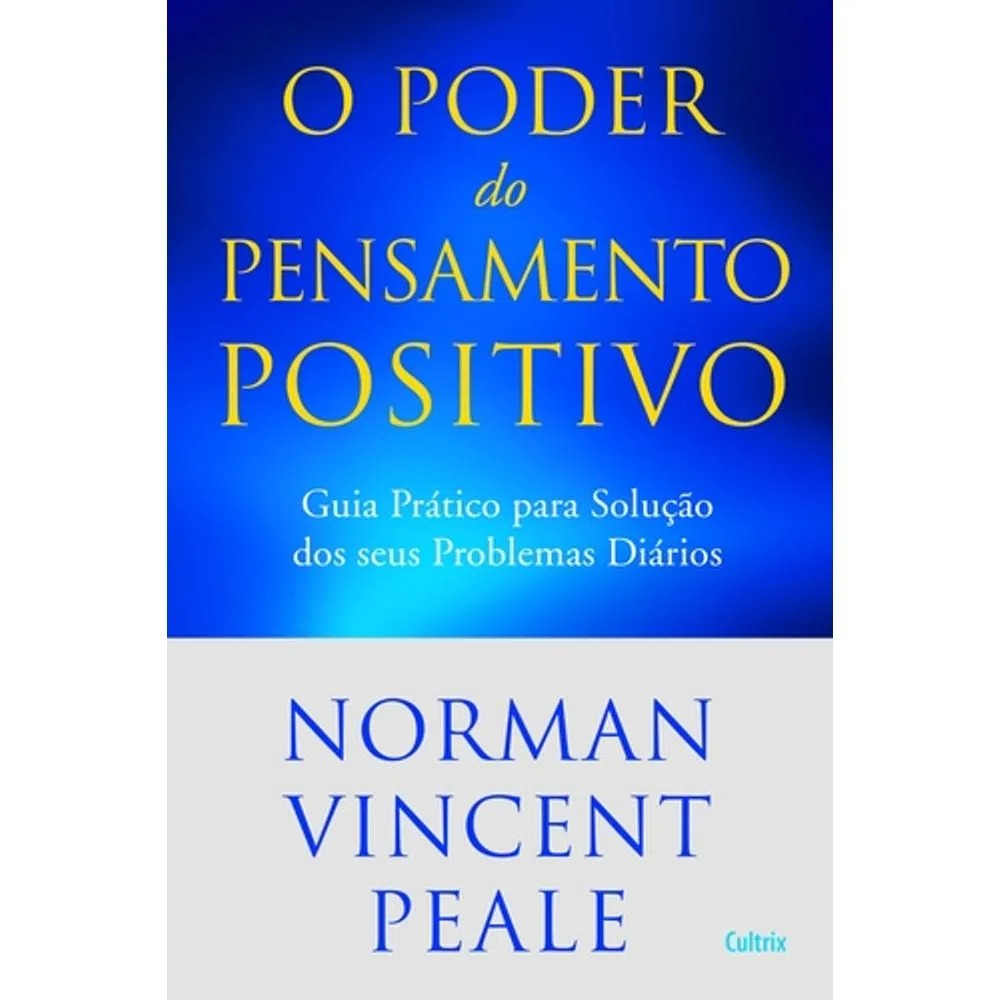 Poder Do Pensamento Positivo (O) - Nova Edição