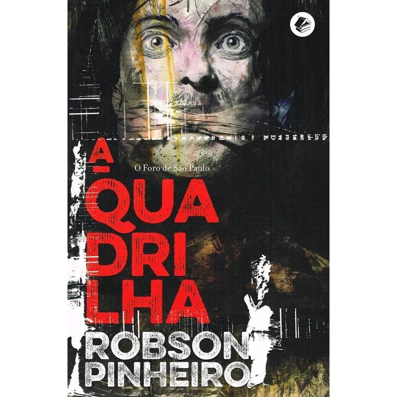 Quadrilha - O Foro De São Paulo (A)