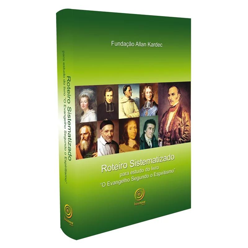 """Roteiro Sistematizado Para Estudo Do Livro """"O Evangelho Segundo O Espiriti"""