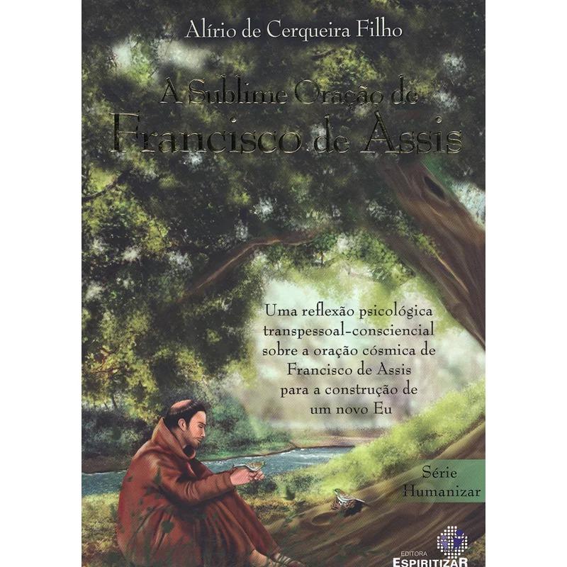Sublime Oração De Francisco De Assis (A)