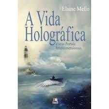 Vida Holográfica E Seus Portais Interdimensionais, A