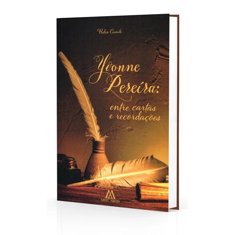 Yvonne Pereira: Entre Cartas E Recordações