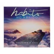 CD: Habito No Abrigo | Trazendo A Arca