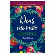 Devocional: Deus Me Ouve 366 Meditações Para Mulheres | Pão Diário