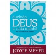 Devocional: Ouvindo Deus a Cada Manhã   Joyce Meyer