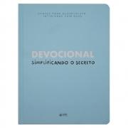 Devocional: Simplificando O Secreto | Vários Autores